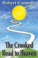 The Crooked Road to Heaven PDF