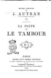 Oeuvres complètes de J. Autran: La flûte et le tambour. 3, Volume3