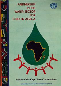 Report of the International Consultations on Partnership in the Water Sector for Cities in Africa PDF