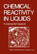 Chemical Reactivity in Liquids