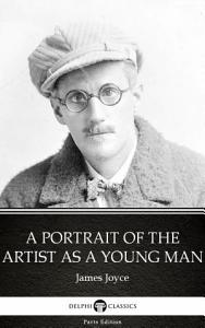 A Portrait of the Artist as a Young Man by James Joyce   Delphi Classics  Illustrated  PDF