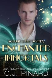 Enchanted Immortals 2: The Vortex