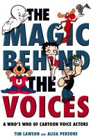The Magic Behind the Voices  A Who s Who of Cartoon Voice Actors PDF