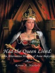 Had The Queen Lived  Book PDF
