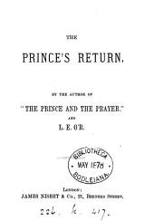 The prince's [Edward, prince of Wales'] return, by the author of 'The prince and the prayer' and L.E. O'R.