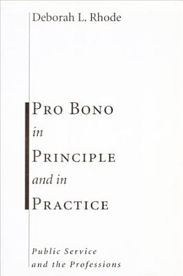Pro Bono in Principle and in Practice PDF