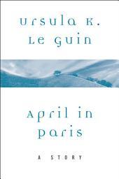 April in Paris: A Story