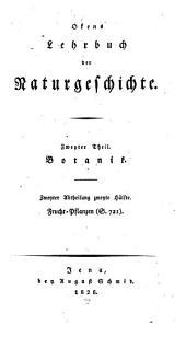 Lehrbuch der Naturgeschichte: Frucht-Pflanzen, Band 2