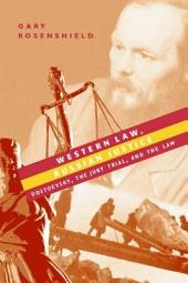 Western Law, Russian Justice: Dostoevsky, the Jury Trial, and the Law