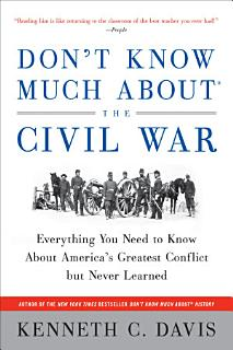 Don t Know Much About the Civil War Book