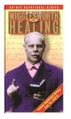 Smith Wigglesworth on Healing PDF