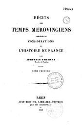 Récits des temps mérovingiens, précédés de considérations sur l'histoire de France