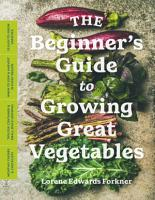 The Beginner s Guide to Growing Great Vegetables PDF