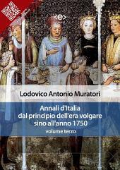 Annali d'Italia dal principio dell'era volgare sino all'anno 1750 - volume terzo