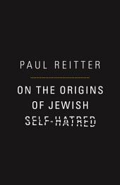 On the Origins of Jewish Self-Hatred
