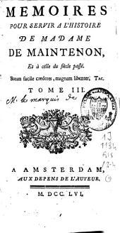 Mémoires pour servir à l'histoire de Mme de Maintenon & [et] à celle du siècle passé