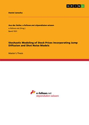 Stochastic Modeling of Stock Prices Incorporating Jump Diffusion and Shot Noise Models PDF