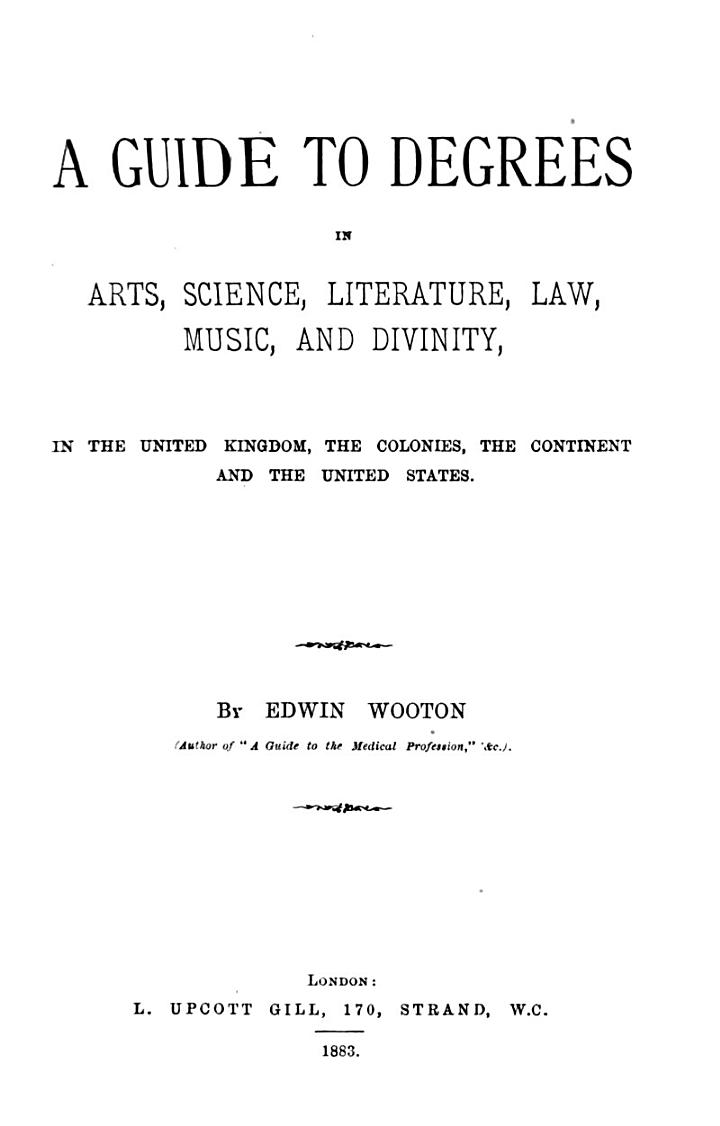 A Guide to Degrees in Arts, Science, Literature, Law, Music, and Divinity