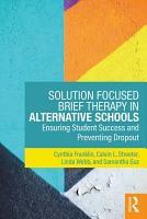 Solution Focused Brief Therapy in Alternative Schools PDF