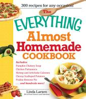 The Everything Almost Homemade Cookbook