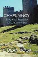 Chaplaincy  Being God s Presence in Closed Communities  A Free Methodist History 1935 2010 PDF