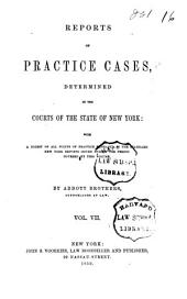 Reports of Practice Cases, Determined in the Courts of the State of New York: With a Digest of All Points of Practice Embraced in the Standard New York Reports ..., Volume 7
