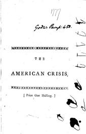 The American Crisis, by a Citizen of the World: Inscribed to Those Members of the Community, Vulgarly Named Patriots, Volume 3