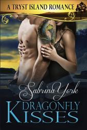 Dragonfly Kisses: Tryst Island Series #2