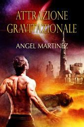 Attrazione gravitazionale: Edizione 2