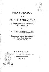 Panegirico di Plinio a Trajano nuovamente trovato, e tradotto da Vittorio Alfieri da Asti