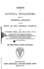 Elements of Natural Philosophy: Being an Experimental Introduction to the Study of the Physical Sciences