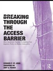 Breaking Through the Access Barrier: How Academic Capital Formation Can Improve Policy in Higher Education