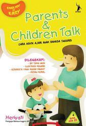 Parents & Children Talk': Cara Asyik Ajari Anak Bahasa Inggris