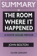 Download SUMMARY Of The Room Where It Happened Book