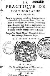 La Practique de l'orthographe française : Avec la manière de tenir livre de raison...