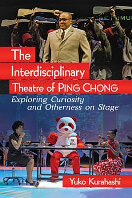 The Interdisciplinary Theatre of Ping Chong