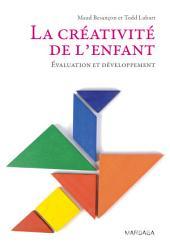 La créativité de l'enfant: Évaluation et développement