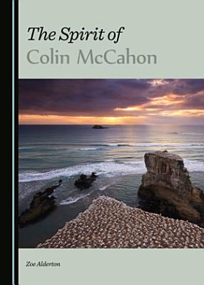 The Spirit of Colin McCahon PDF