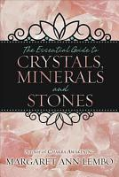 The Essential Guide to Crystals  Minerals and Stones PDF