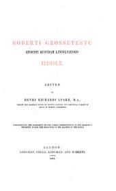 Roberti Grosseteste episcopi quondam Lincolniensis epistolae