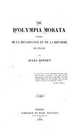 Vie d'Olympia Morata: épisode de la Renaissance et de la Reforme en Italie