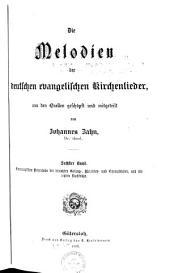 Die Melodien der deutschen evangelischen Kirchenlieder: Bd. Chronologisches Verzeichnis der benutzten Gesang-, Melodien- und Choral-bücher, und die letzten Nachträge