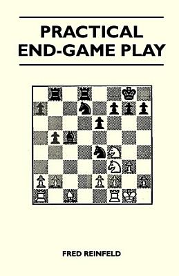 Practical End Game Play