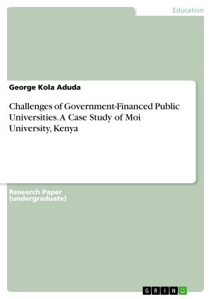 Challenges of Government Financed Public Universities  A Case Study of Moi University  Kenya