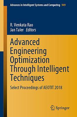 Advanced Engineering Optimization Through Intelligent Techniques