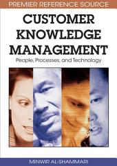 Customer Knowledge Management: People, Processes, and Technology: People, Processes, and Technology