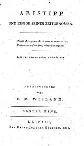 Aristipp Und Einige Seiner Zeitgenossen: Band 1