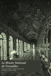 Le Musée National de Versailles: description du chateau et des collections
