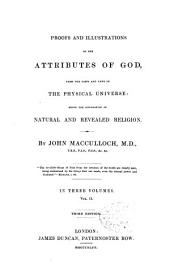 Proofs and Illustrations of the Attributes of God: From the Facts and Laws of the Physical Universe : Being the Foundation of Natural and Revealed Religion, Volume 2