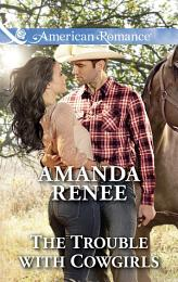 The Trouble With Cowgirls (Mills & Boon American Romance) (Welcome to Ramblewood, Book 7)